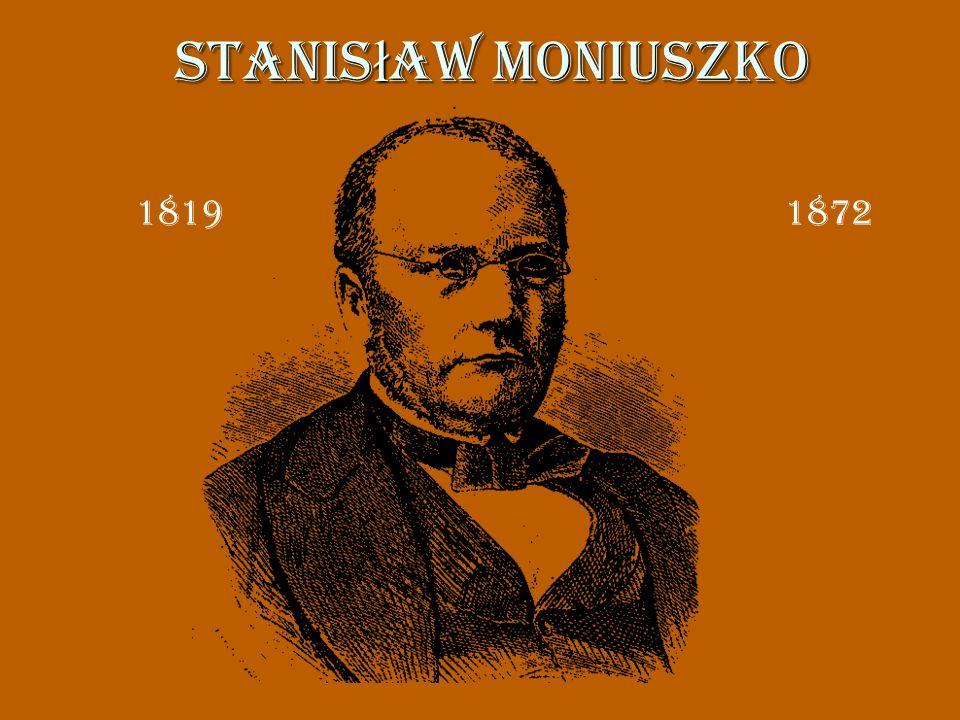 Stanis ł aw Moniuszko 1819 1872
