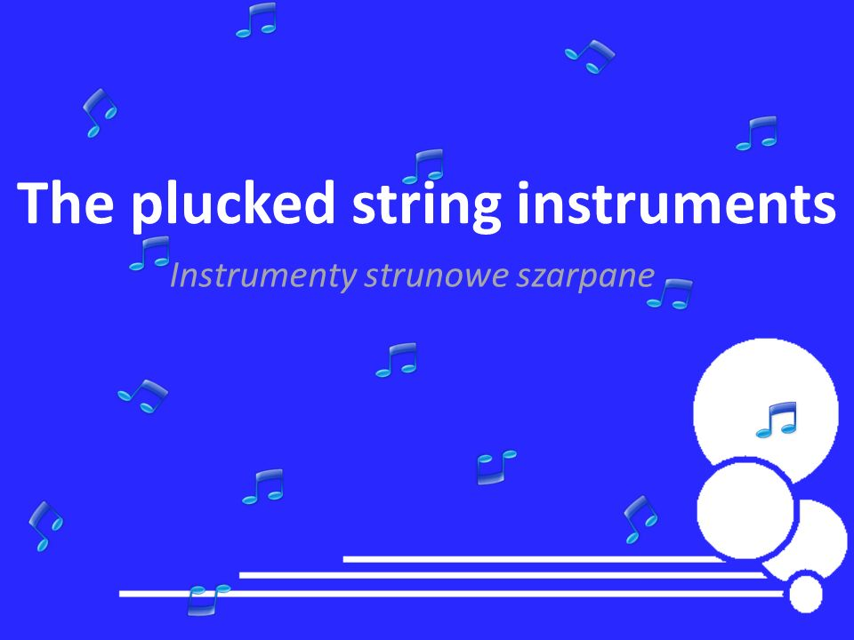 The plucked string instruments Instrumenty strunowe szarpane