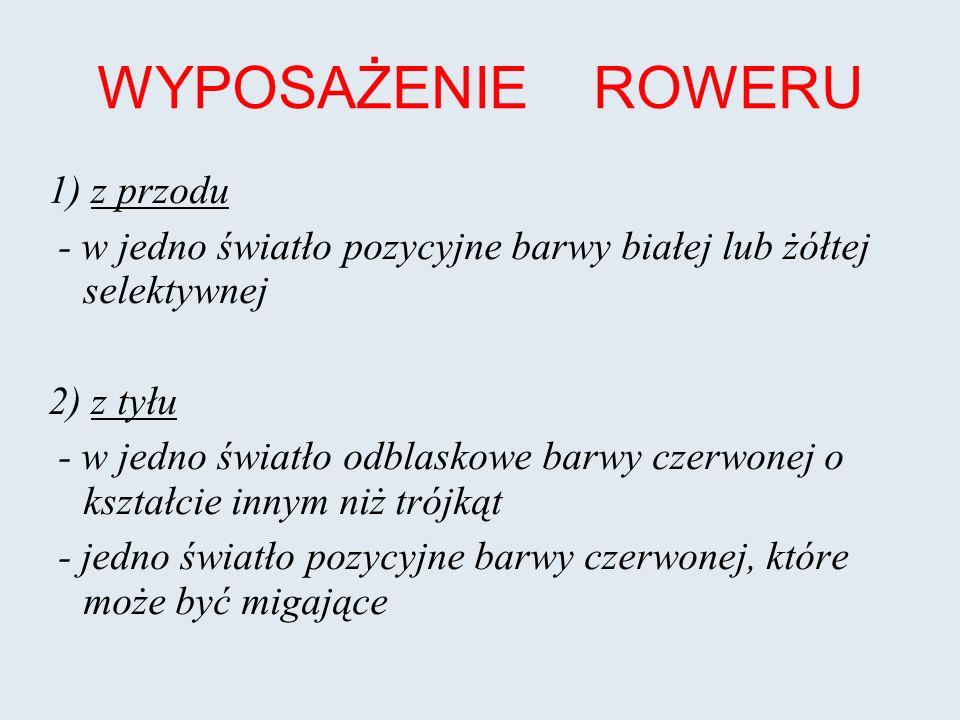 WYPOSAŻENIE ROWERU 3) co najmniej jeden skutecznie działający hamulec 4) dzwonek lub inny sygnał ostrzegawczy o nieprzeraźliwym dźwięku