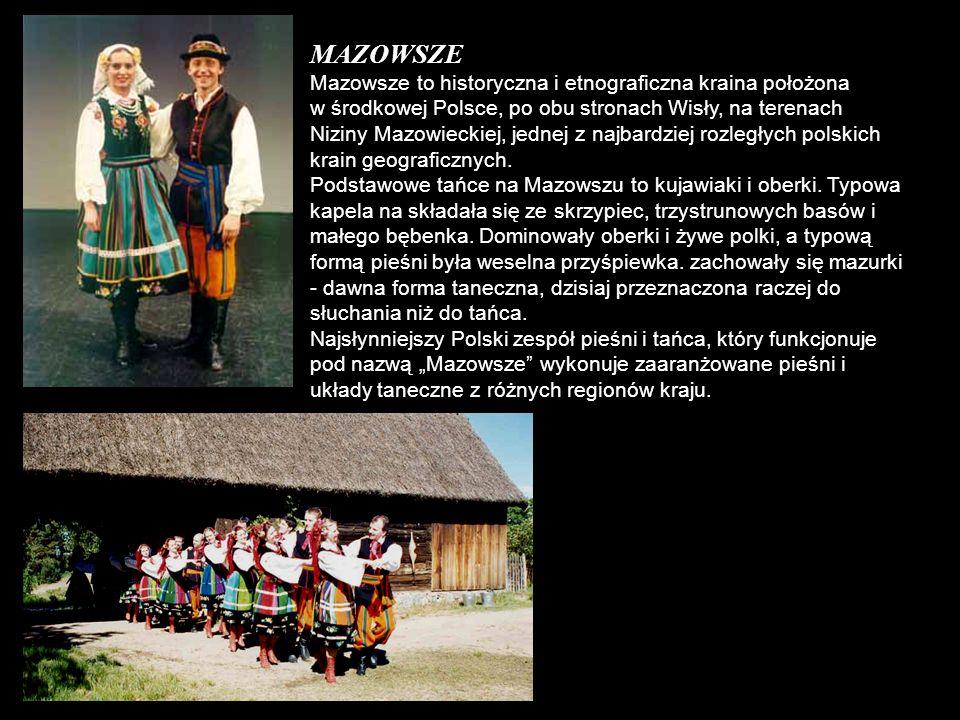 MAZOWSZE Mazowsze to historyczna i etnograficzna kraina położona w środkowej Polsce, po obu stronach Wisły, na terenach Niziny Mazowieckiej, jednej z