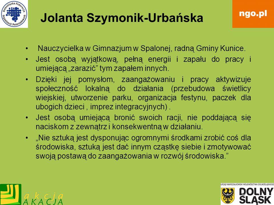 Jolanta Szymonik-Urbańska Nauczycielka w Gimnazjum w Spalonej, radną Gminy Kunice. Jest osobą wyjątkową, pełną energii i zapału do pracy i umiejącą za