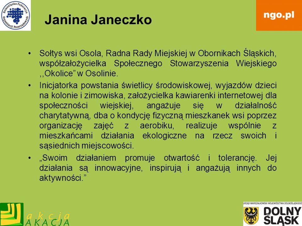 Janina Janeczko Sołtys wsi Osola, Radna Rady Miejskiej w Obornikach Śląskich, współzałożycielka Społecznego Stowarzyszenia Wiejskiego,,Okolice w Osoli