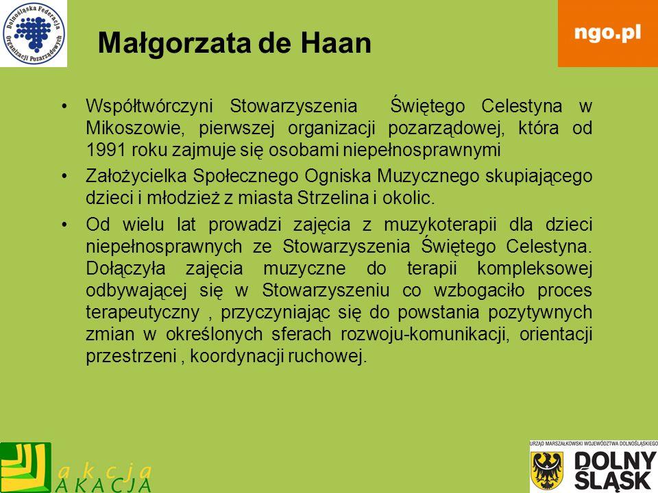 Małgorzata de Haan Współtwórczyni Stowarzyszenia Świętego Celestyna w Mikoszowie, pierwszej organizacji pozarządowej, która od 1991 roku zajmuje się o