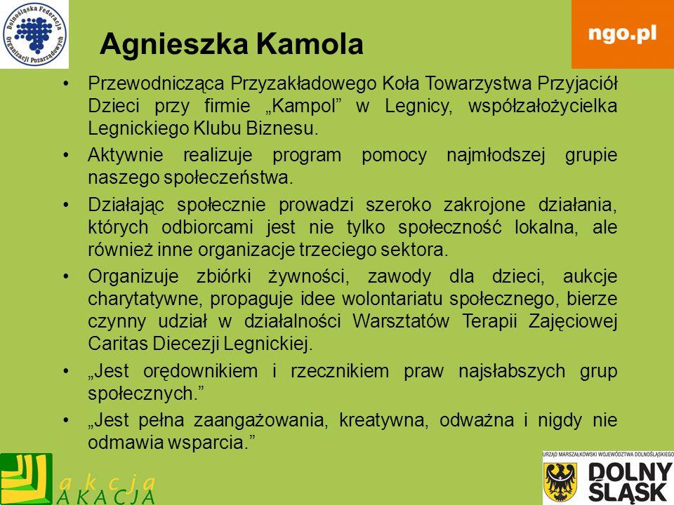 Agnieszka Kamola Przewodnicząca Przyzakładowego Koła Towarzystwa Przyjaciół Dzieci przy firmie Kampol w Legnicy, współzałożycielka Legnickiego Klubu B