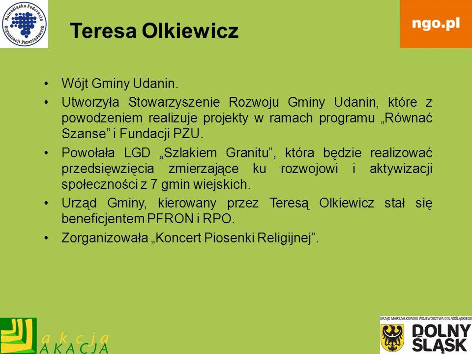Teresa Olkiewicz Wójt Gminy Udanin. Utworzyła Stowarzyszenie Rozwoju Gminy Udanin, które z powodzeniem realizuje projekty w ramach programu Równać Sza