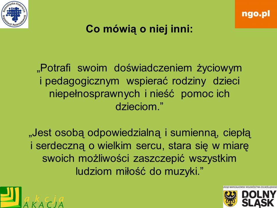 Alicja Winiszewska Współzałożycielka, od 12 lat prezes Dolnośląskiego Stowarzyszenia na Rzecz Autyzmu.