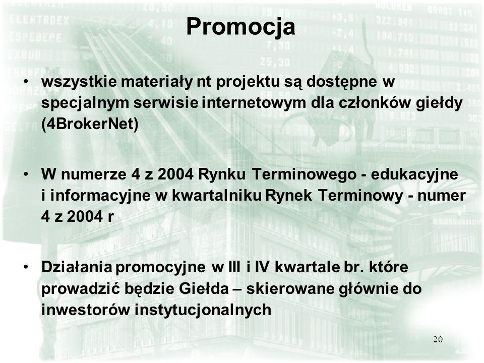 20 Promocja wszystkie materiały nt projektu są dostępne w specjalnym serwisie internetowym dla członków giełdy (4BrokerNet) W numerze 4 z 2004 Rynku T