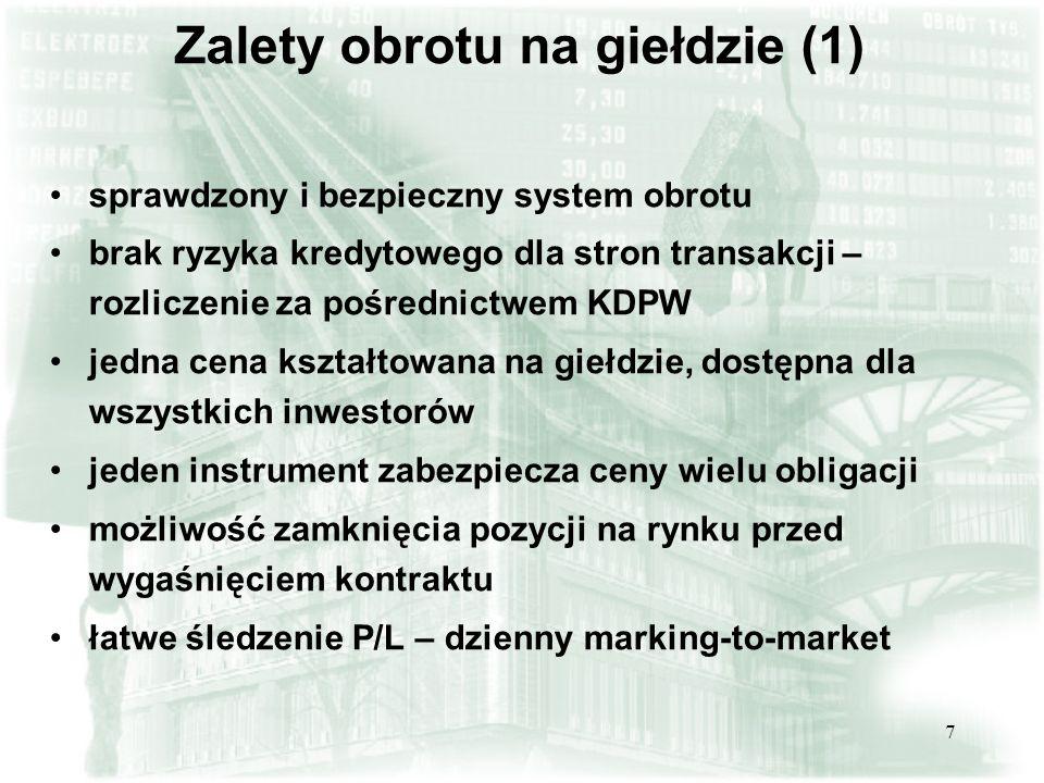 18 Powodzenie kontraktu (2) zainteresowanie ze strony inwestorów instytucjonalnych – w tym głównie banków trwają prace nad regulacje prawne umożliwiające korzystanie z kontraktów przez OFE i TFI zainteresowanie ze strony inwestorów zagranicznych aktywny animator dalszy rozwój obrotu na platformie elektronicznej ERPSW zmienność cen na rynku obligacji