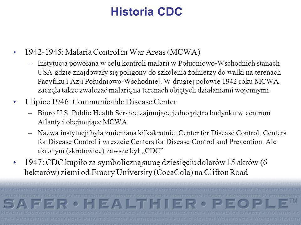 Historia CDC 1942-1945: Malaria Control in War Areas (MCWA) –Instytucja powołana w celu kontroli malarii w Południowo-Wschodnich stanach USA gdzie zna