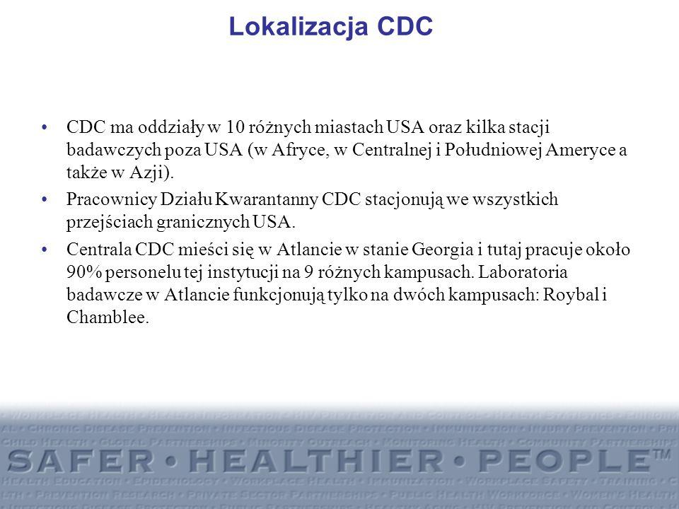 Lokalizacja CDC CDC ma oddziały w 10 różnych miastach USA oraz kilka stacji badawczych poza USA (w Afryce, w Centralnej i Południowej Ameryce a także