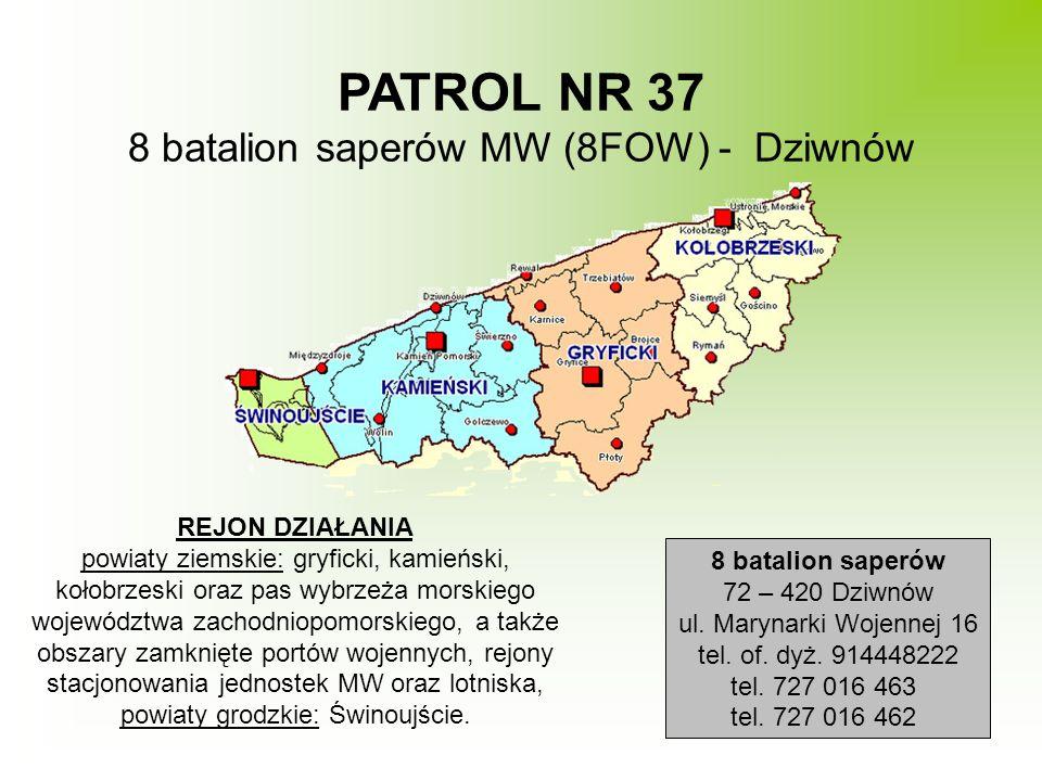 PATROL NR 37 8 batalion saperów MW (8FOW) - Dziwnów REJON DZIAŁANIA powiaty ziemskie: gryficki, kamieński, kołobrzeski oraz pas wybrzeża morskiego woj