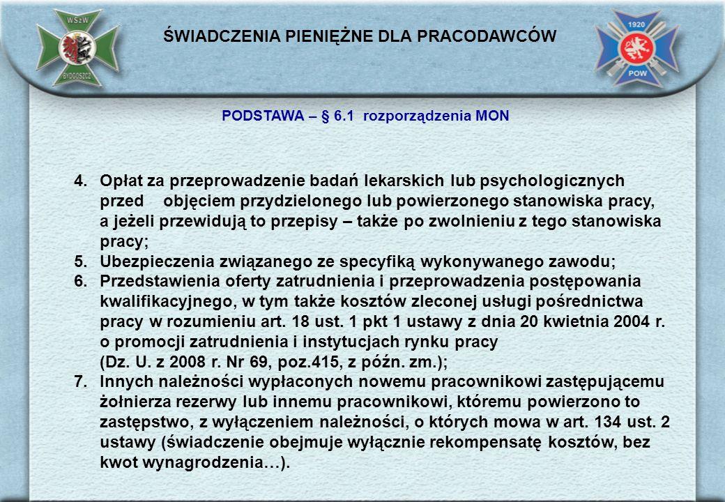 PODSTAWA – § 6.1 rozporządzenia MON 4.Opłat za przeprowadzenie badań lekarskich lub psychologicznych przed objęciem przydzielonego lub powierzonego st