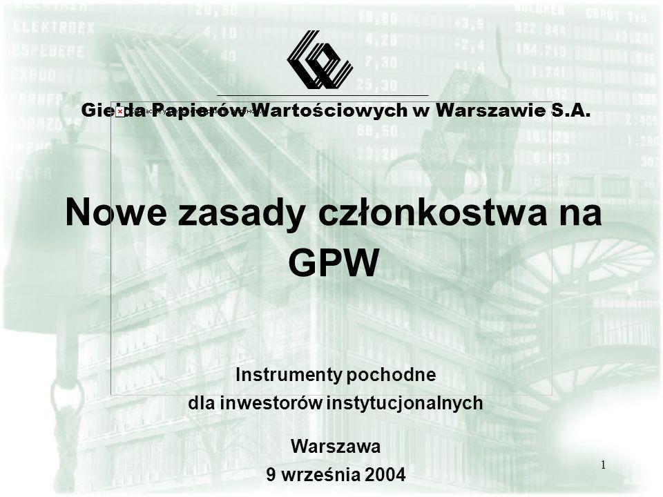 1 Nowe zasady członkostwa na GPW Giełda Papierów Wartościowych w Warszawie S.A.