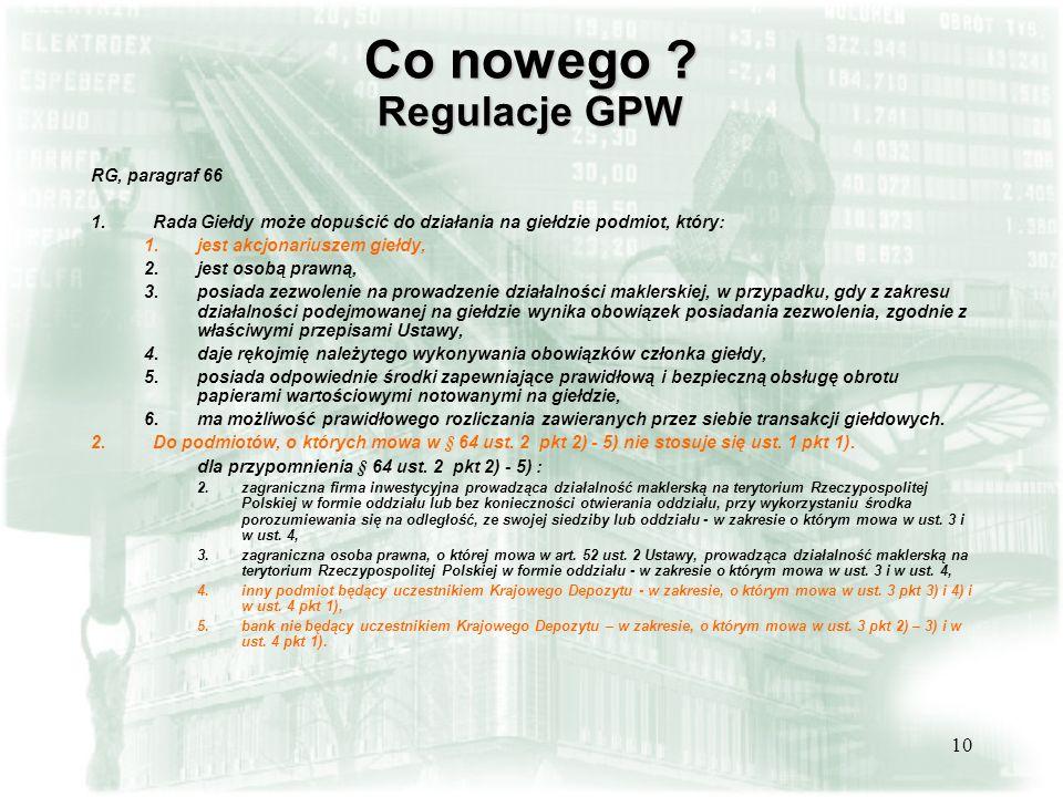 10 Co nowego .Regulacje GPW RG, paragraf 66 1.