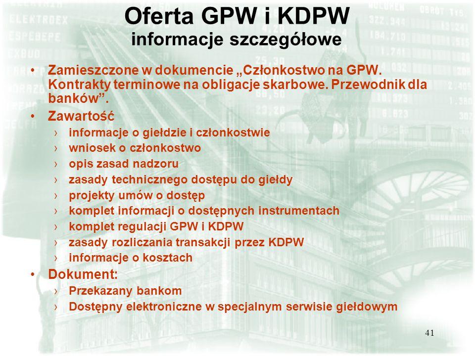 41 Oferta GPW i KDPW informacje szczegółowe Zamieszczone w dokumencie Członkostwo na GPW.
