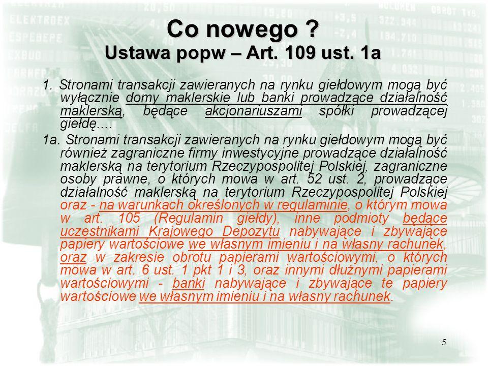 6 Co nowego .Ustawa popw – Art. 30a 1.