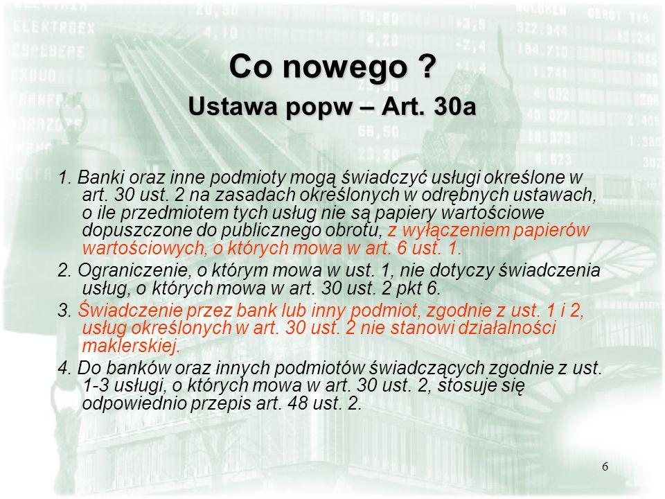 7 Co nowego .Ustawa popw – Art. 6 ust. 1 1.