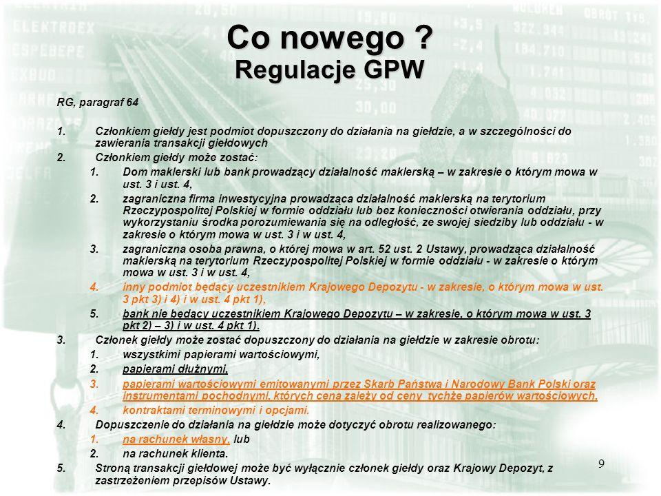 9 Co nowego .Regulacje GPW RG, paragraf 64 1.