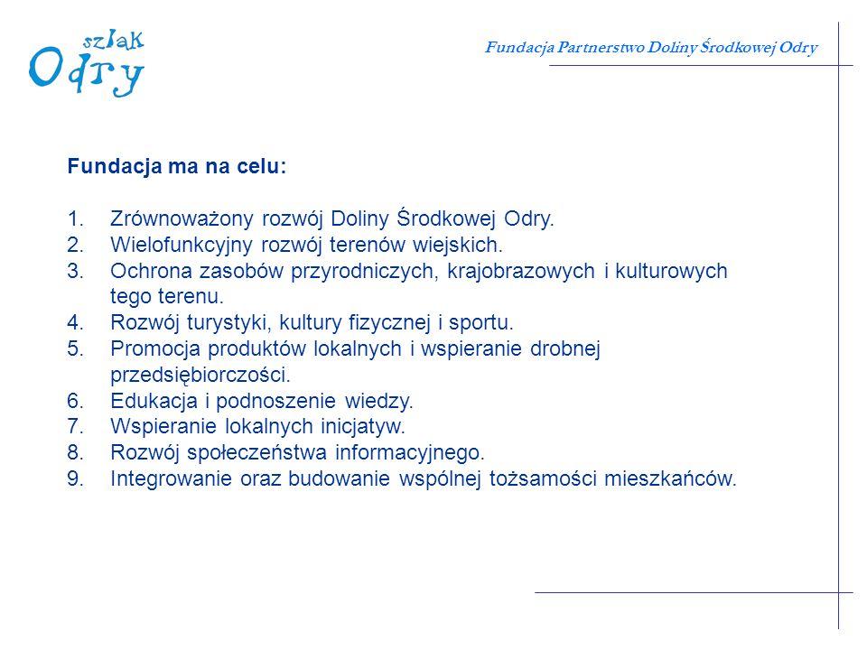 Fundacja Partnerstwo Doliny Środkowej Odry www.PartnerstwoOdry.pl zapraszamy...