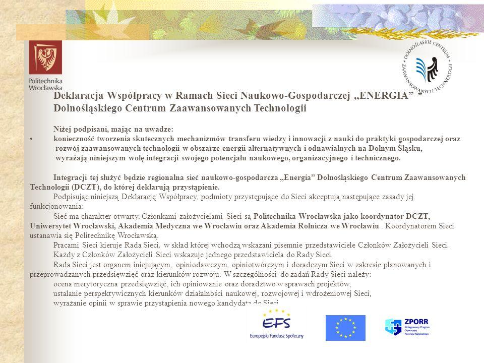 Deklaracja Współpracy w Ramach Sieci Naukowo-Gospodarczej ENERGIA * Dolnośląskiego Centrum Zaawansowanych Technologii Niżej podpisani, mając na uwadze