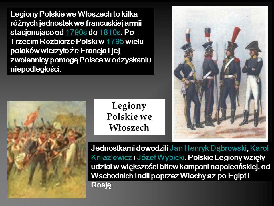 Legiony Polskie we Włoszech to kilka różnych jednostek we francuskiej armii stacjonujace od 1790s do 1810s. Po Trzecim Rozbiorze Polski w 1795 wielu p