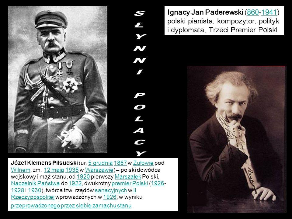 Józef Klemens Piłsudski (ur. 5 grudnia 1867 w Zułowie pod Wilnem, zm. 12 maja 1935 w Warszawie) – polski dowódca wojskowy i mąż stanu, od 1920 pierwsz