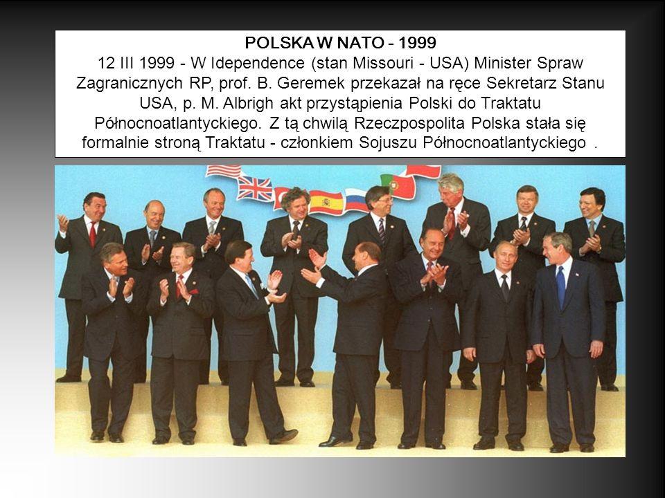 POLSKA W NATO - 1999 12 III 1999 - W Idependence (stan Missouri - USA) Minister Spraw Zagranicznych RP, prof. B. Geremek przekazał na ręce Sekretarz S