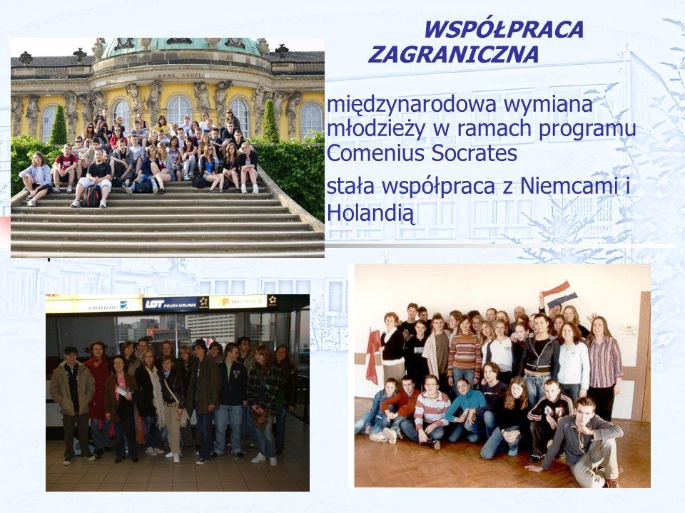 WSPÓŁPRACA ZAGRANICZNA międzynarodowa wymiana młodzieży w ramach programu Comenius Socrates stała współpraca z Niemcami i Holandią