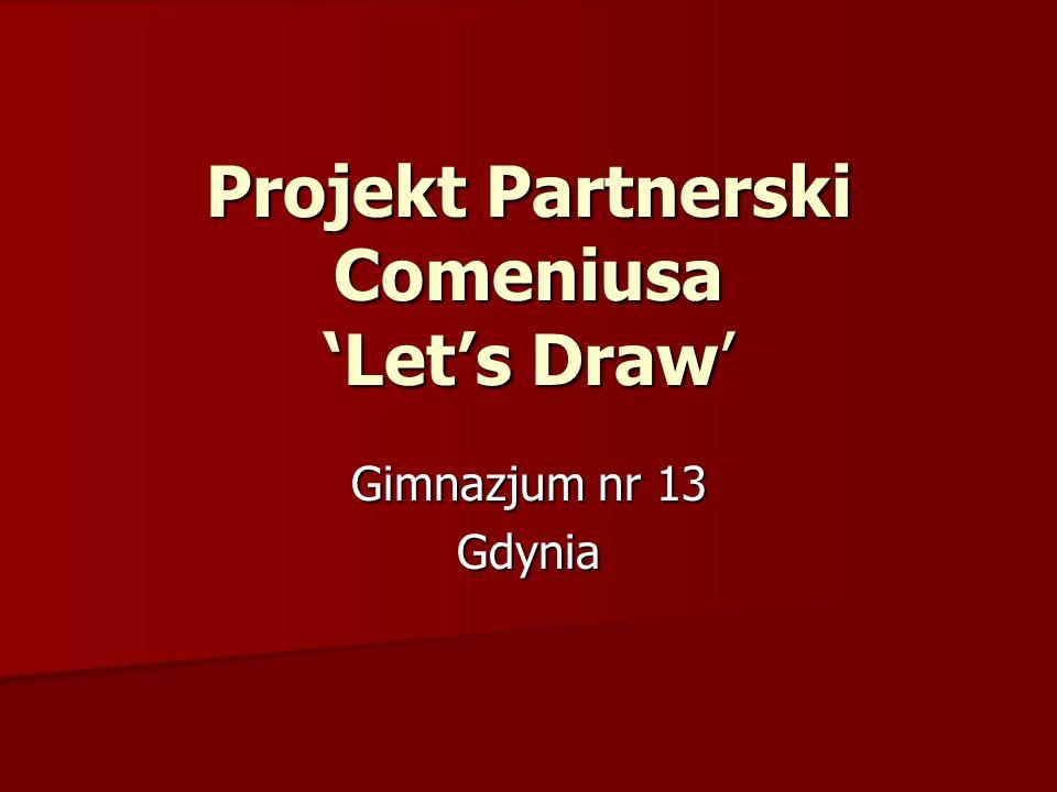 Projekt Partnerski Comeniusa Lets Draw Gimnazjum nr 13 Gdynia