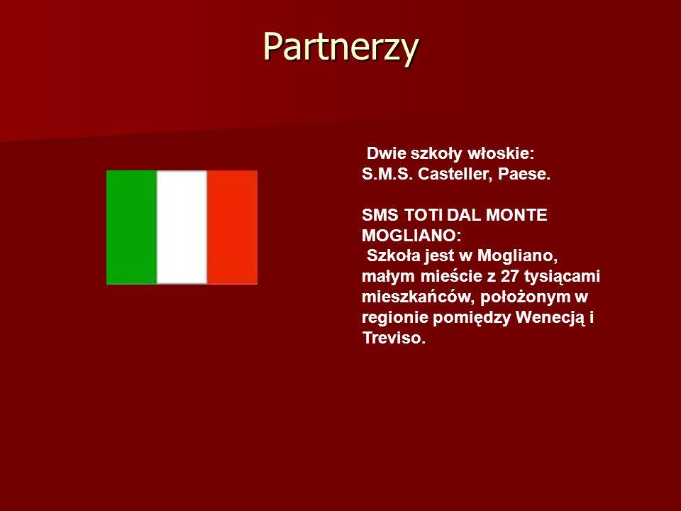 Partnerzy Dwie szkoły włoskie: S.M.S. Casteller, Paese. SMS TOTI DAL MONTE MOGLIANO: Szkoła jest w Mogliano, małym mieście z 27 tysiącami mieszkańców,