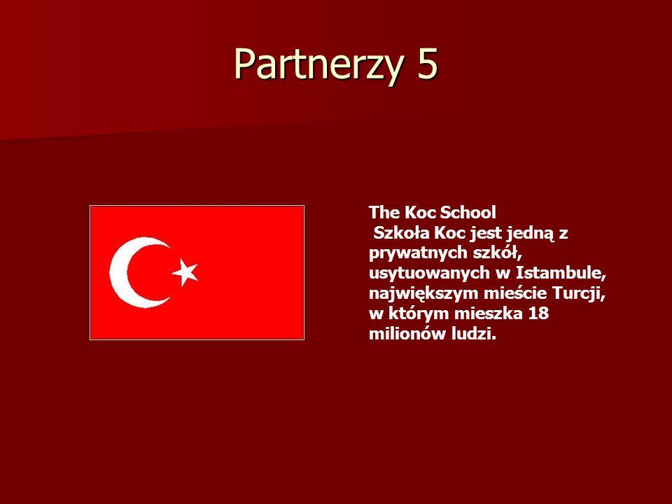 Partnerzy 5 The Koc School Szkoła Koc jest jedną z prywatnych szkół, usytuowanych w Istambule, największym mieście Turcji, w którym mieszka 18 milionó