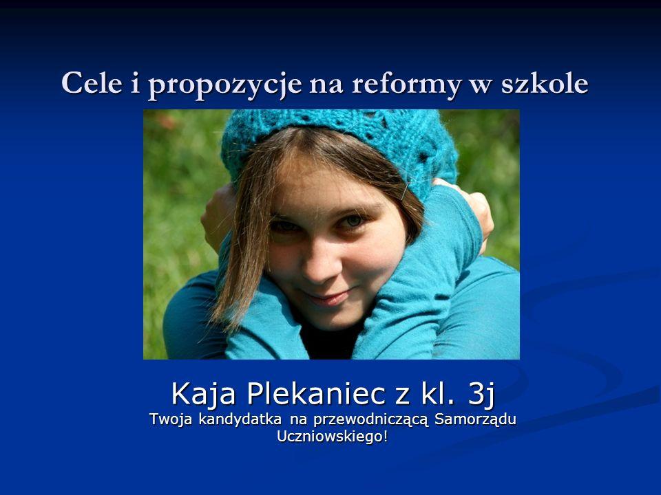 Cele i propozycje na reformy w szkole Kaja Plekaniec z kl.