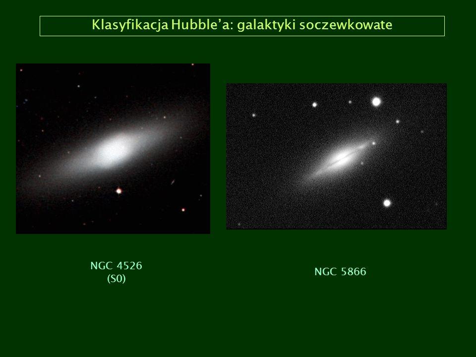 Klasyfikacja Hubblea: galaktyki soczewkowate NGC 4526 (S0) NGC 5866