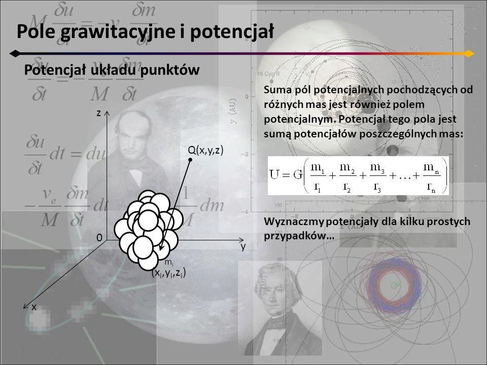 Pole grawitacyjne i potencjał Potencjał układu punktów Suma pól potencjalnych pochodzących od różnych mas jest również polem potencjalnym. Potencjał t