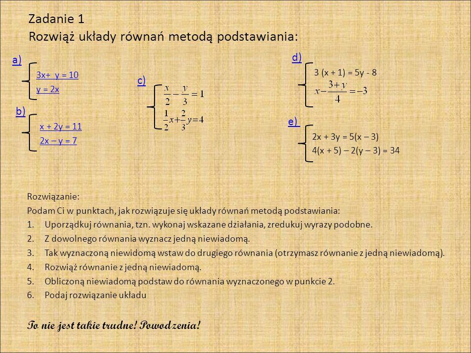 a) 3x + y = 10 y = 2x Równania układu są już przedstawione w najprostszej postaci.