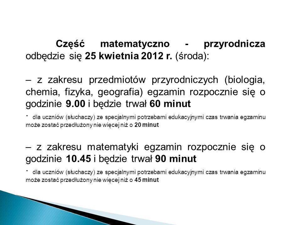 Część matematyczno - przyrodnicza odbędzie się 25 kwietnia 2012 r.