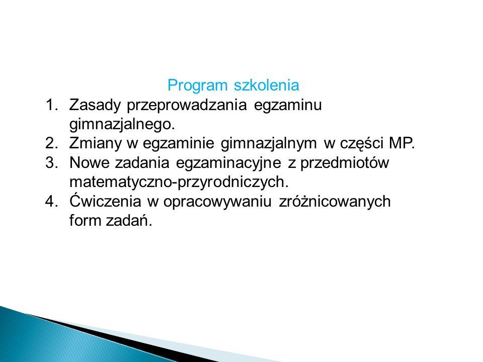 Program szkolenia 1.Zasady przeprowadzania egzaminu gimnazjalnego.