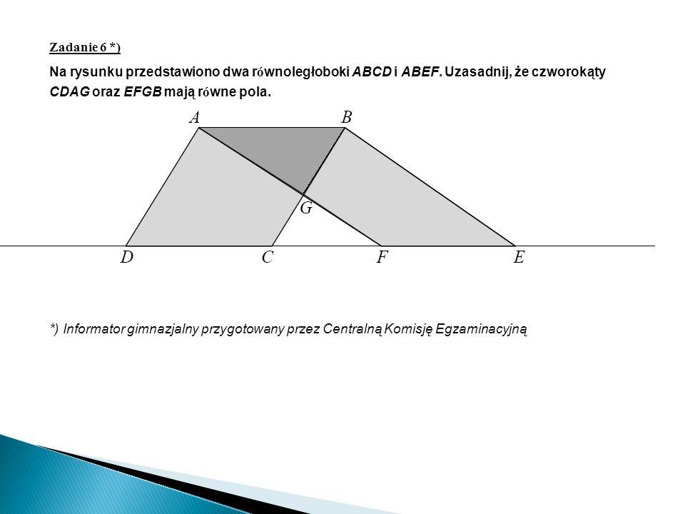 Zadanie 6 *) Na rysunku przedstawiono dwa r ó wnoległoboki ABCD i ABEF.