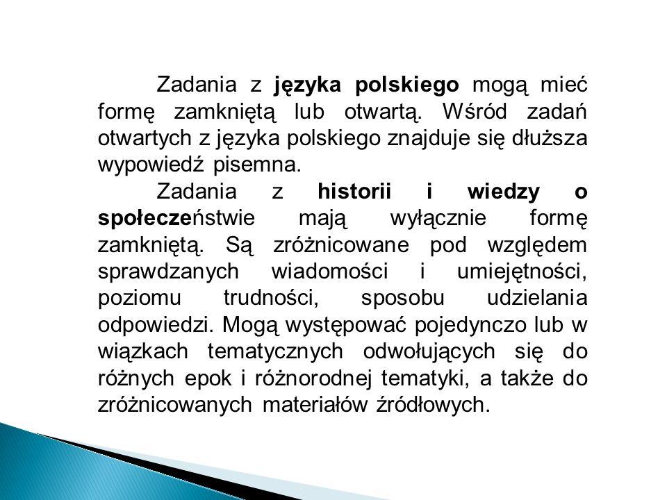 Zadania z języka polskiego mogą mieć formę zamkniętą lub otwartą.