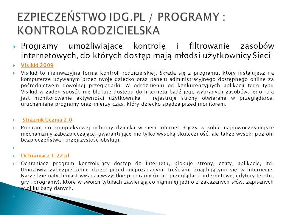 Programy umożliwiające kontrolę i filtrowanie zasobów internetowych, do których dostęp mają młodsi użytkownicy Sieci Visikid 2009 Visikid 2009 Visikid