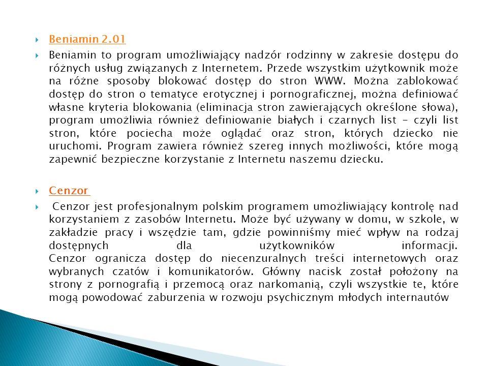 Beniamin 2.01 Beniamin 2.01 Beniamin to program umożliwiający nadzór rodzinny w zakresie dostępu do różnych usług związanych z Internetem. Przede wszy