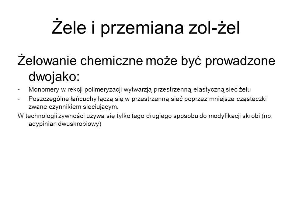 Żele i przemiana zol-żel Żelowanie chemiczne może być prowadzone dwojako: -Monomery w rekcji polimeryzacji wytwarzją przestrzenną elastyczną sieć żelu