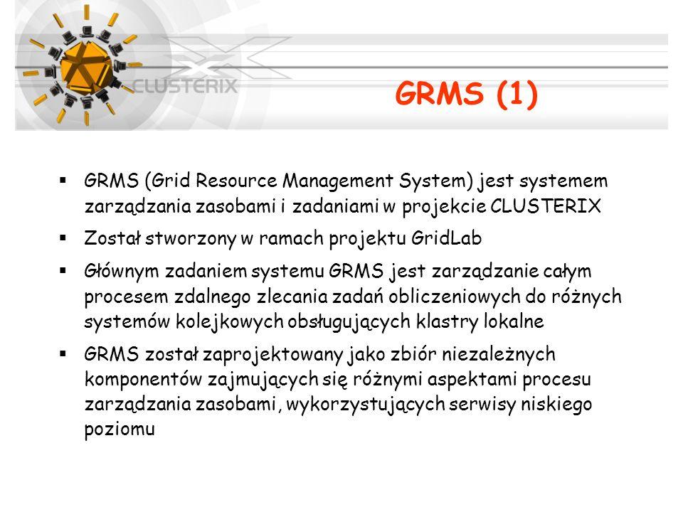 GRMS (Grid Resource Management System) jest systemem zarządzania zasobami i zadaniami w projekcie CLUSTERIX Został stworzony w ramach projektu GridLab