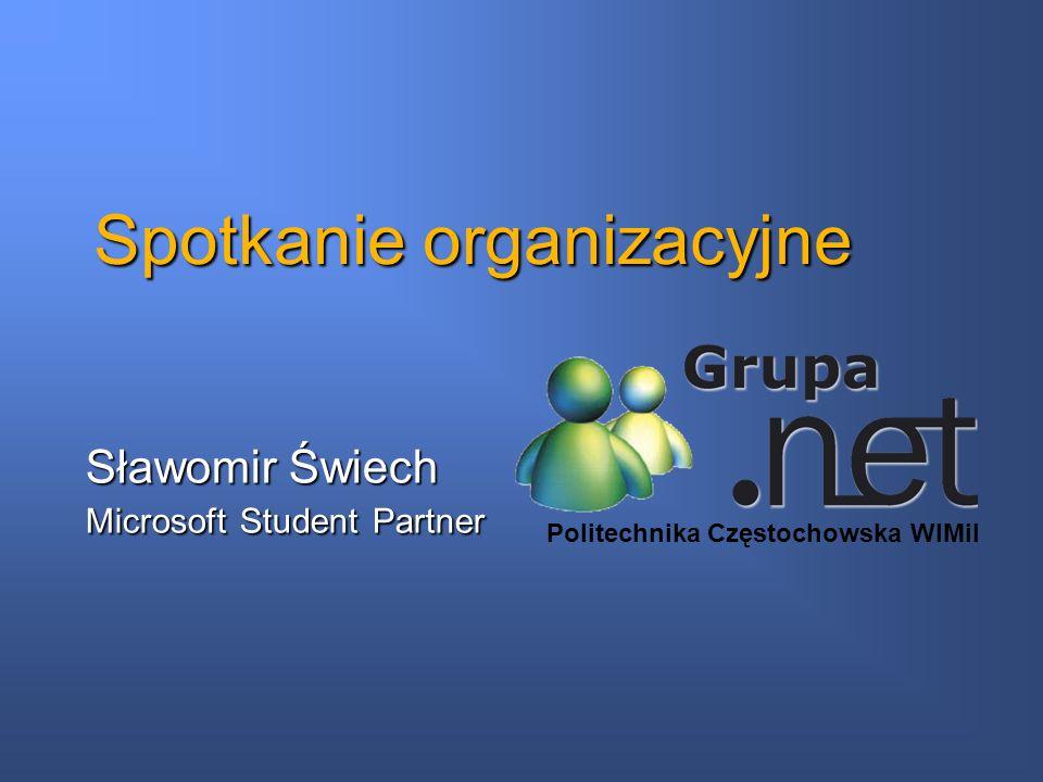 Spotkanie organizacyjne Sławomir Świech Microsoft Student Partner Politechnika Częstochowska WIMiI