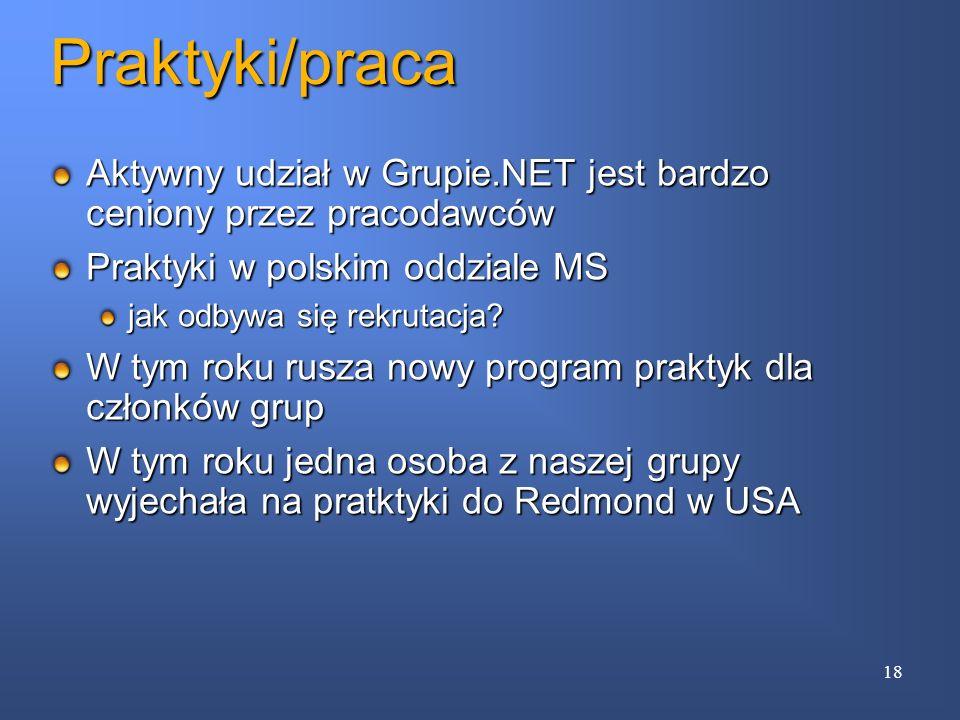 Praktyki/praca Aktywny udział w Grupie.NET jest bardzo ceniony przez pracodawców Praktyki w polskim oddziale MS jak odbywa się rekrutacja? W tym roku