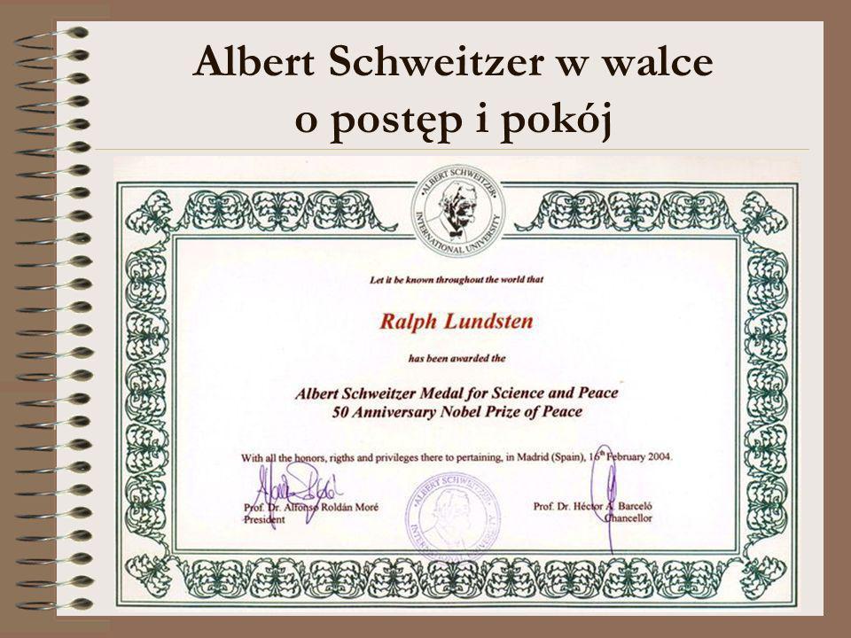 Albert Schweitzer w walce o postęp i pokój