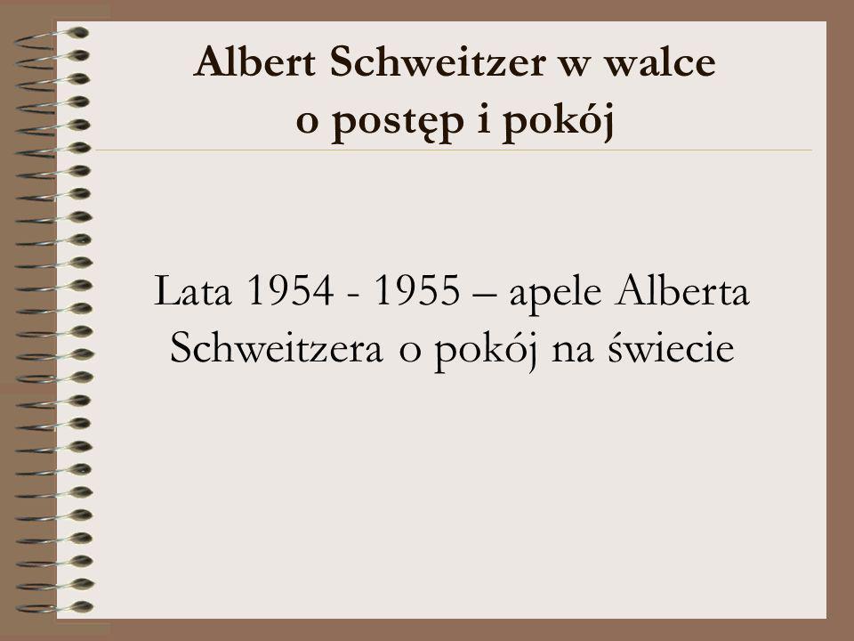 Lata 1954 - 1955 – apele Alberta Schweitzera o pokój na świecie
