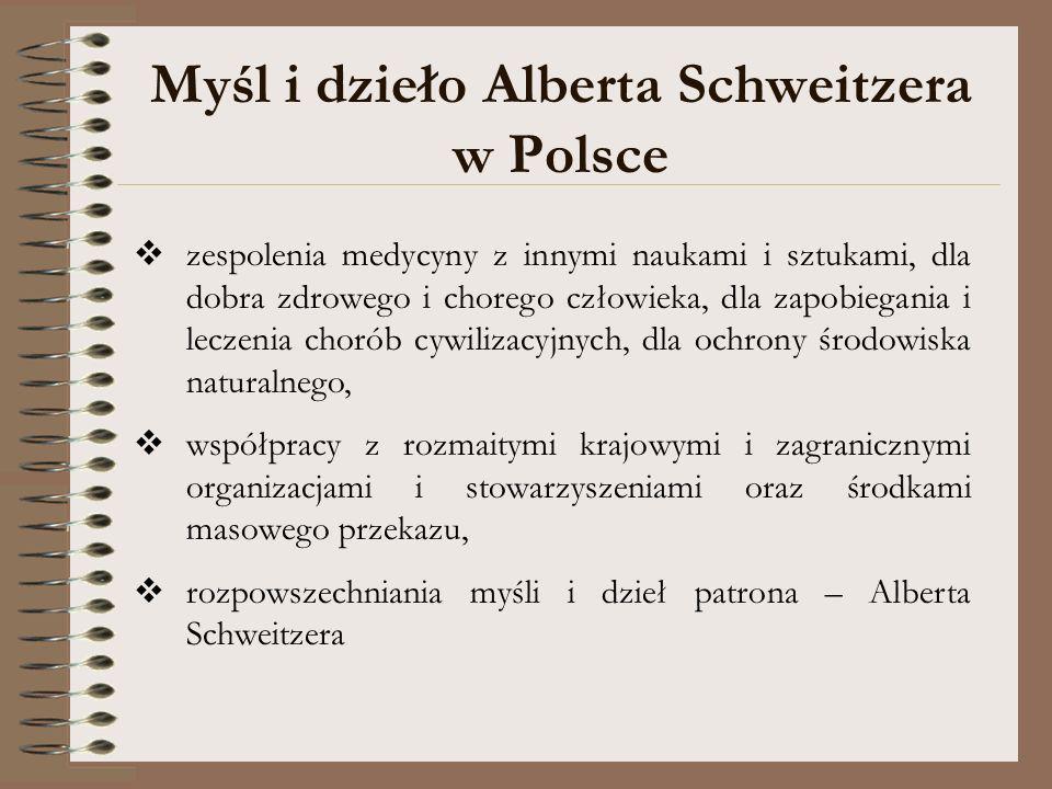 Myśl i dzieło Alberta Schweitzera w Polsce zespolenia medycyny z innymi naukami i sztukami, dla dobra zdrowego i chorego człowieka, dla zapobiegania i