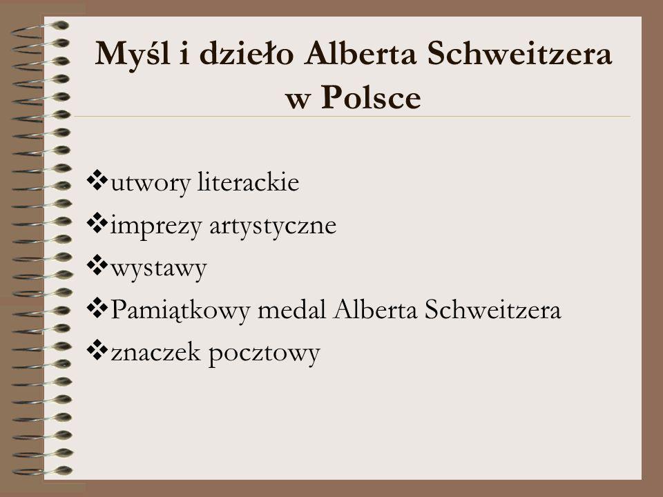 Myśl i dzieło Alberta Schweitzera w Polsce utwory literackie imprezy artystyczne wystawy Pamiątkowy medal Alberta Schweitzera znaczek pocztowy