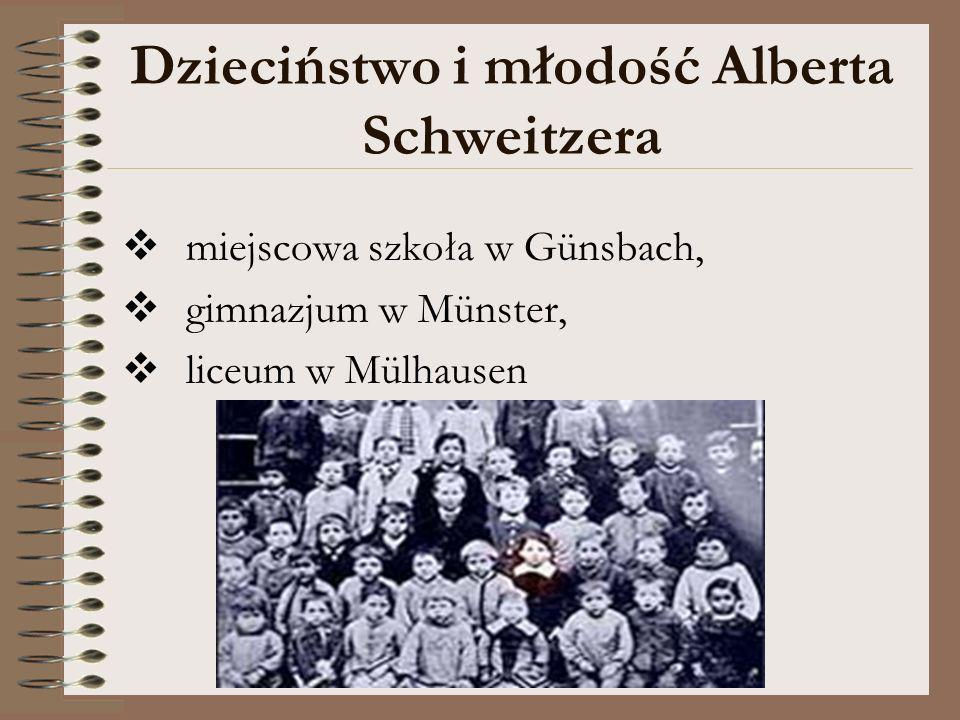 Dzieciństwo i młodość Alberta Schweitzera miejscowa szkoła w Günsbach, gimnazjum w Münster, liceum w Mülhausen